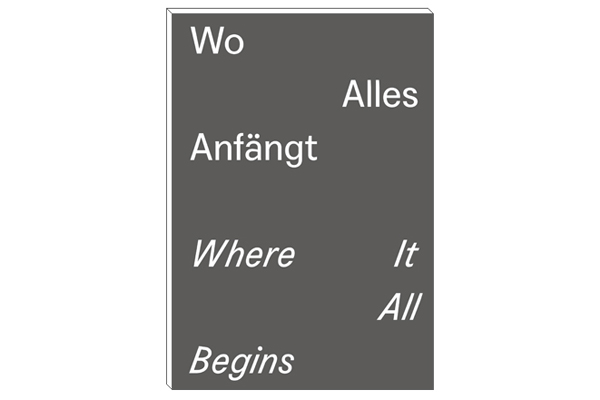 Wo Alles Anfängt, Where It All Begins, 2015, text: Daniel Kruger, editor: Jewellery Class University of Art and Design Halle