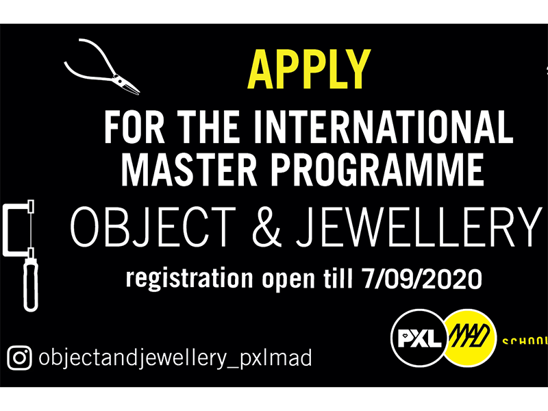 The deadline to apply for the international master's program in Object & Jewellery at PXL-MAD School of Arts