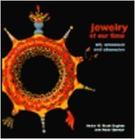 Jewelry of Our Time: Art, Ornament and Obsession