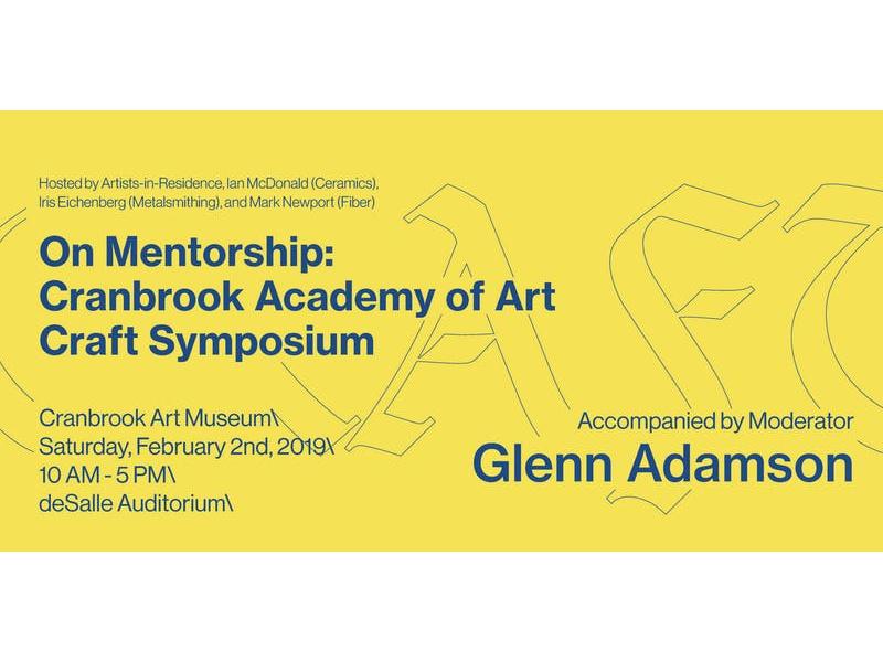 On Mentorship: Cranbrook Academy of Art Craft Symposium